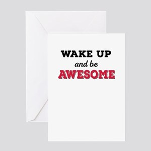 wake up and be awesome Greeting Cards