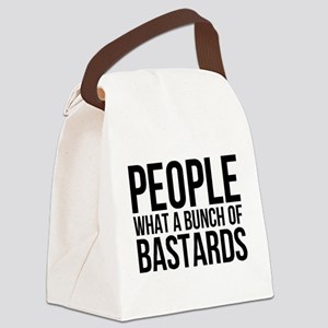 People What a Bunch of Bastards Canvas Lunch Bag