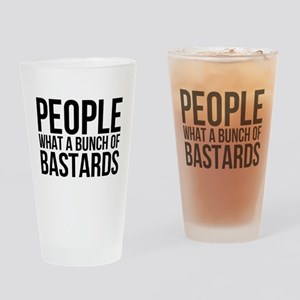 People What a Bunch of Bastards Drinking Glass