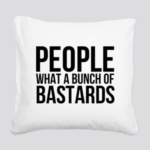 People What a Bunch of Bastar Square Canvas Pillow