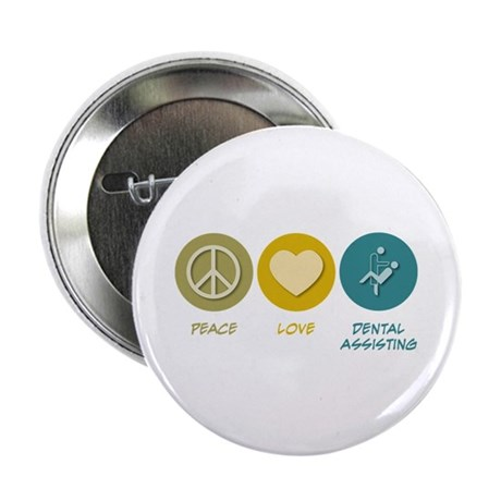 """Peace Love Dental Assisting 2.25"""" Button (10"""
