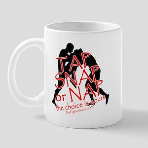 TAP SNAP OR NAP, THE CHOICE I Mug