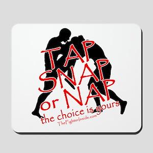 TAP SNAP OR NAP, THE CHOICE I Mousepad