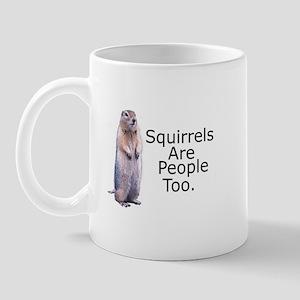 Squirrels Are People Too Mug