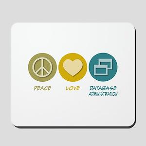Peace Love Database Administration Mousepad