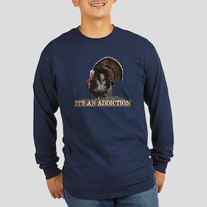 Its An Addiction Long Sleeve T-Shirt