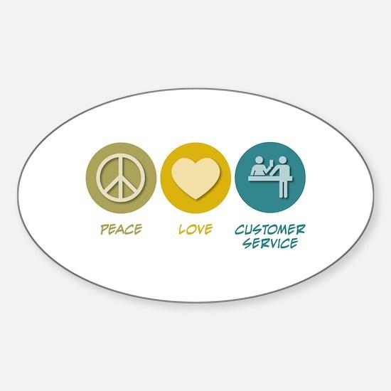 Peace Love Customer Service Oval Decal