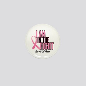 I AM IN THE FIGHT (All Of Them) Mini Button