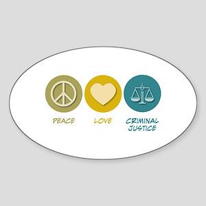 Peace Love Criminal Justice Oval Sticker