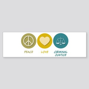 Peace Love Criminal Justice Bumper Sticker