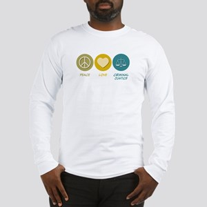 Peace Love Criminal Justice Long Sleeve T-Shirt