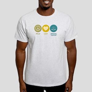 Peace Love Criminal Justice Light T-Shirt