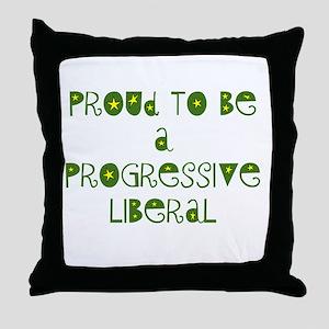 Proud Progressive Liberal Throw Pillow