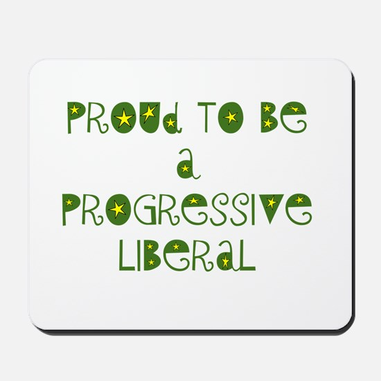 Proud Progressive Liberal Mousepad
