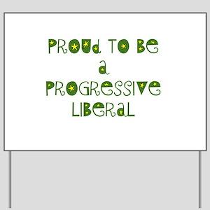 Proud Progressive Liberal Yard Sign