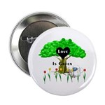 "Love Is Green 2.25"" Button"