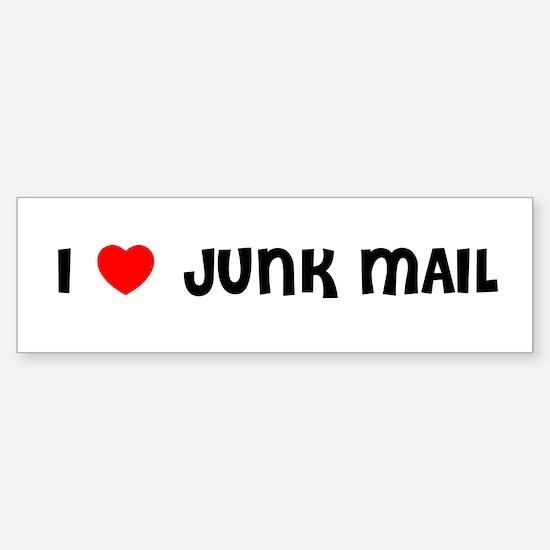 I LOVE JUNK MAIL Bumper Bumper Bumper Sticker