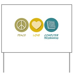 Peace Love Computer Programming Yard Sign
