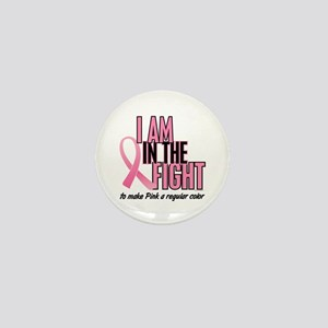 I AM IN THE FIGHT (Regular Color) Mini Button