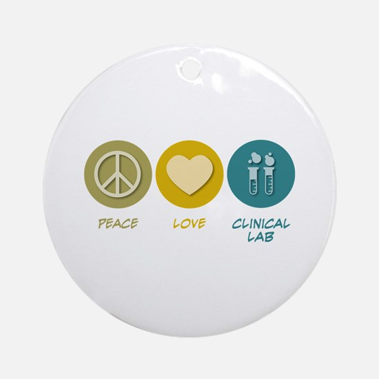 Peace Love Clinical Lab Ornament (Round)