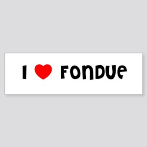 I LOVE FONDUE Bumper Sticker