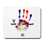 TALK TO THE HAND! Mousepad