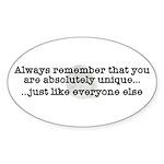 Unique Like Everyone Else Oval Sticker (10 pk)