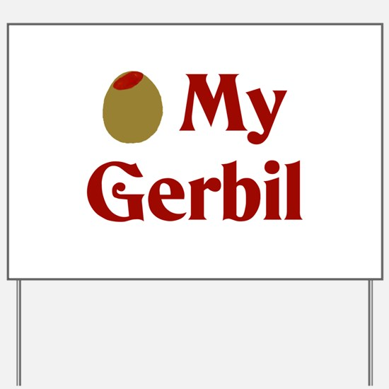 Olive (I Love) My Gerbil Yard Sign