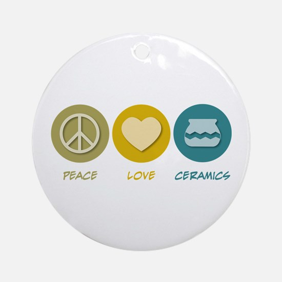 Peace Love Ceramics Ornament (Round)