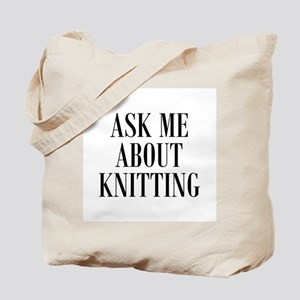 Ask Me About Knitting Tote Bag