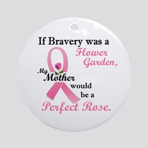 If Bravery Was A Flower Garden 1 (Mother) Ornament