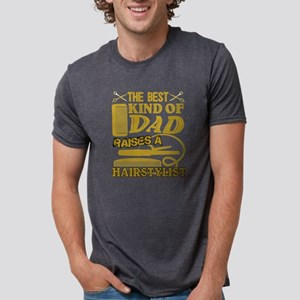 The Best Kind Of Dad Raise A Hairstylist T T-Shirt
