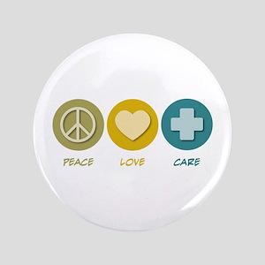 """Peace Love Care 3.5"""" Button"""