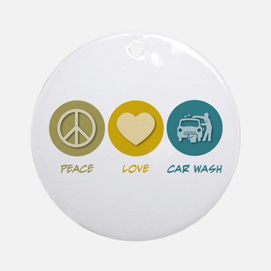 Peace Love Car Wash Ornament (Round)