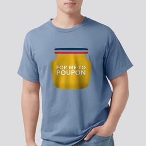 For Me To PouPon T-Shirt