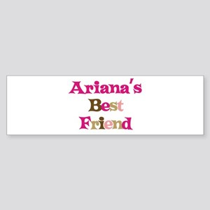 Ariana 's Best Friend Bumper Sticker