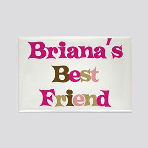 Briana 's Best Friend Rectangle Magnet