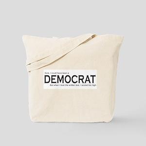 I could have been a DEMOCRAT Tote Bag
