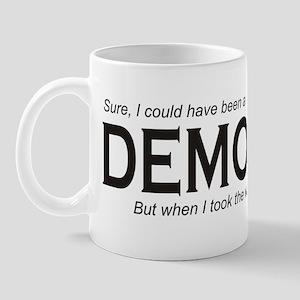 I could have been a DEMOCRAT Mug