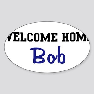 Welcome Home Bob Oval Sticker