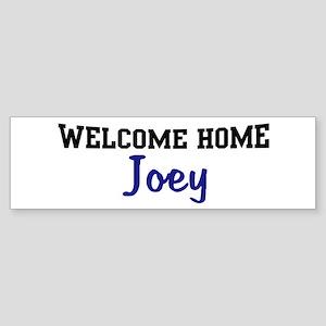 Welcome Home Joey Bumper Sticker