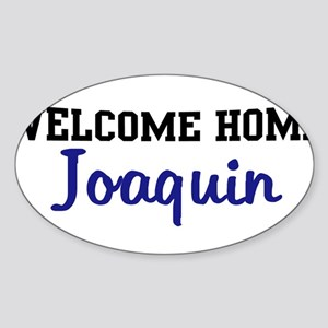 Welcome Home Joaquin Oval Sticker