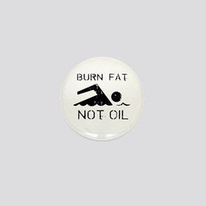 Burn fat not oil Mini Button