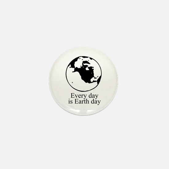 Every day is Earth Day Mini Button