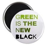Green is the new black Magnet