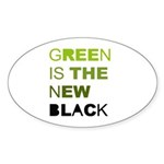 Green is the new black Oval Sticker (10 pk)