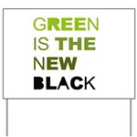 Green is the new black Yard Sign