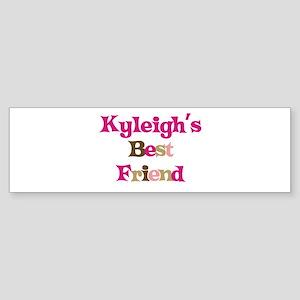 Kyleigh 's Best Friend Bumper Sticker