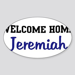 Welcome Home Jeremiah Oval Sticker