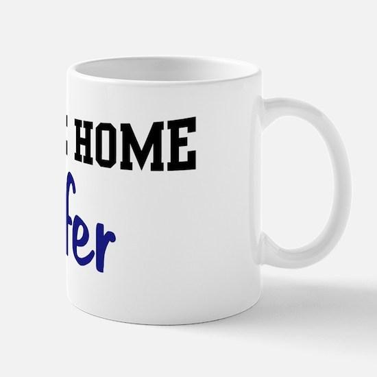 Welcome Home Jenifer Mug
